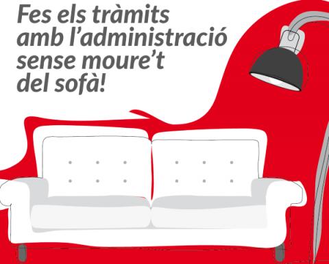 Fes els tràmits amb l'administració sense moure't del sofà!